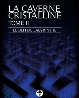 """""""La Caverne Cristaline – Le défi du Labyrinthe"""" par Reiki Spiritualité et Bien-être"""