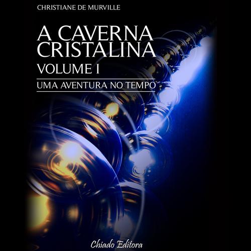 """""""A Caverna Cristalina – Uma aventura no tempo"""" já está em audiolivro também!"""