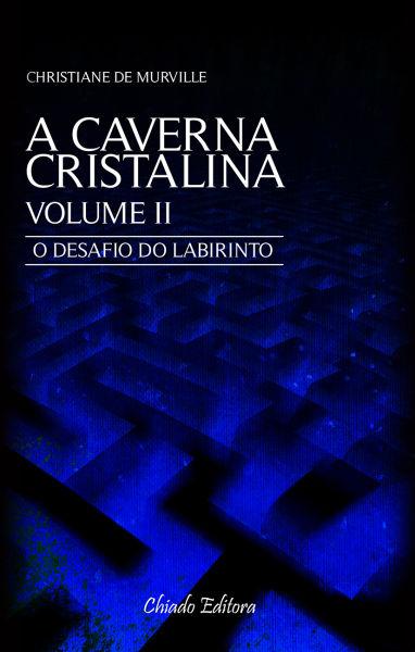 "Agora o volume 2 da trilogia, ""A Caverna Cristalina: O desafio do labirinto"", no canal do Youtube ""Aventuras na Leitura""."